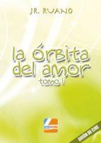 LA ÓBITA DEL AMOR - TOMO I (EBOOK)