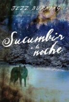 Sucumbir a la noche (Romantica Paranormal)