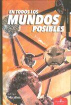 EN TODOS LOS MUNDOS POSIBLES (Sístole)