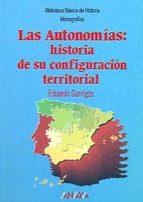 LAS AUTONOMIAS: HISTORIA DE SU CONFIGURACION TERRITORIAL