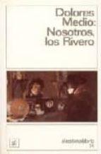 NOSOTROS LOS RIVERO (4ª ED.) (PREMIO NADAL 1952)