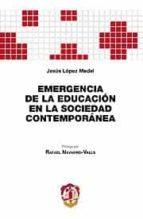 EMERGENCIA DE LA EDUCACION EN LA SOCIEDAD CONTEMPORANEA