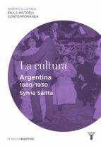 La cultura. Argentina (1880-1930)