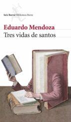 Tres vidas de santos (Biblioteca Breve)