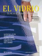 EL VIDRIO: TECNICAS DE TRABAJO DE HORNO