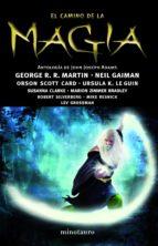 El camino de la magia: Antología de John Joseph Adams (Fantasía)