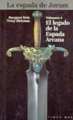 EL LEGADO DE LA ESPADA ARCANA (VOL. 4): LA ESPADA DE JORAM