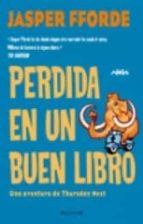 PERDIDA EN UN BUEN LIBRO: SERIE: THURSDAY NEXT (2º VOLUMEN) (NOVA)