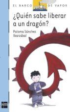 Quien Sabe Liberar a Un Dragón