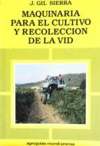 MAQUINARIA PARA EL CULTIVO Y RECOLECCION DE LA VID