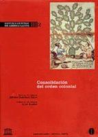 Historia General De América Latina. Consolidación Del Orden Colonial - Volumen III/2