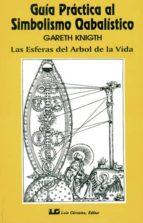 Guía práctica al Simbolismo Cabalístico, tomo I: Las esferas del Árbol de la vida: 1