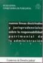 NUEVAS LINEAS DOCTRINALES Y JURISPRUDENCIALES SOBRE LA RESPONSABI LIDAD PATRIMONIAL DE LA ADMINISTRACION 2002