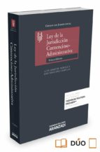 Ley de la jurisdicción contencioso-administrativa. Códigos con jurisprudencia (Codigos Jurisprudencia)
