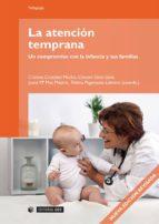 La atención temprana.Un compromiso con la infancia y sus familias (Manuales)