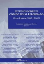 Estudios Sobre El Código Penal Reformado (Leyes Orgánicas 1/2015 Y 2/2015)