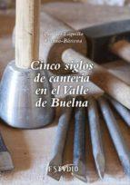 CINCO SIGLOS DE CANTERIA EN EL VALLE DE BUELNA