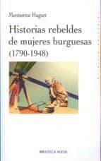 Historias rebeldes de mujeres burguesas (1790-1948)
