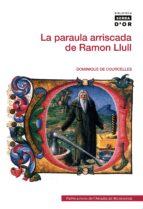 LA PARAULA ARRISCADA DE RAMON LLULL