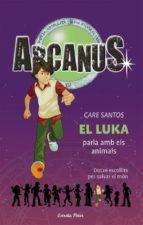 El Luka parla amb els animals (ARCANUS)