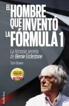 EL HOMBRE QUE INVENTÓ LA FORMULA 1 (EBOOK)