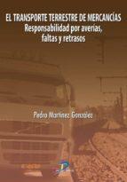 El transporte terrestre de mercancías:Responsabilidad por averías, faltas y retrasos