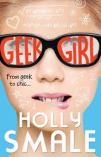 Geek Girl (Geek Girl, Book 1) (Geek Girl Series)