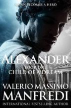 Child of a Dream: Child of a Dream (Alexander Trilogy)