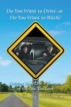 DO YOU WANT TO DRIVE, OR DO YOU WANT TO BITCH? (EBOOK)