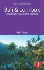 Bali & Lombok: Includes The Gili Islands And Komodo (Footprint Focus)