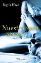 Nuestra para amarte (Amantes perversos (Wicked Lovers) nº 7)