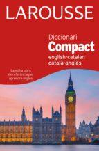 Diccionari Compact Català-Anglès. English-Catalan (Larousse - Lengua Inglesa - Diccionarios Generales)