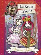 Ever After High. La Reina Rebelde