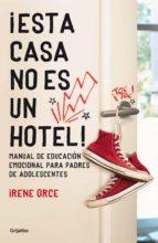 ¡ESTA CASA NO ES UN HOTEL! (EBOOK)