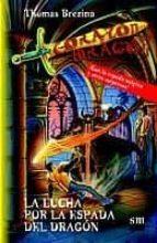 La lucha por la espada del dragón (Corazón de dragón)
