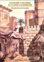 Economía y sociedad en la Sevilla almorávide (Serie Historia y Geografía)