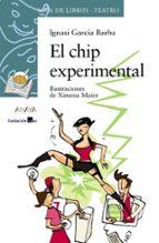 El chip experimental (Literatura Infantil (6-11 Años) - Sopa De Libros (Teatro))