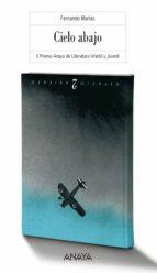 Cielo abajo (Literatura Juvenil (A Partir De 12 Años) - Premio Anaya (Juvenil))