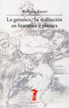 LO GROTESCO: SU REALIZACION EN LITERATURA Y PINTURA