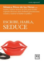 ESCRIBE, HABLA, SEDUCE (EBOOK)