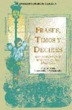 FRASES, TIMOS Y DECIRES QUE SE DIJERON Y SE DICEN EN LOS MADRILES
