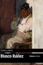 Cañas Y Barro (El Libro De Bolsillo - Bibliotecas De Autor - Biblioteca Blasco Ibáñez)