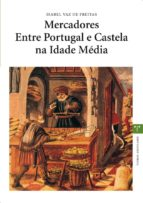 MERCADORES ENTRE PORTUGAL E CASTELA NA IDADE MEDIA