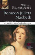 Romeo y Julieta. Macbeth (CLÁSICOS UNIVERSALES CASTALIA)