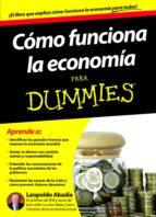 como funciona la economia para dummies (pack) leopoldo abadia 8432715057543