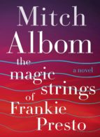 the magic strings of frankie presto-mitch albom-9780062562043
