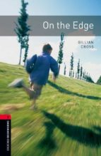 on the edge (obl 3: oxford bookworms library) 9780194791243
