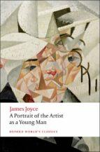 El libro de Oxford world s classics portrait of an artist (joyce) ed08 autor JAMES JOYCE EPUB!