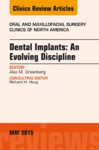 Dental Implants: An Evolving Discipline, An Issue of Oral and Maxillofacial Clinics of North America, (The Clinics: Dentistry)