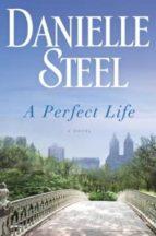 a perfect life-danielle steel-9780345530943